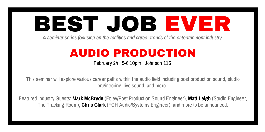 Best Job Ever: Audio Production @ Johnson 115 - Large Theater